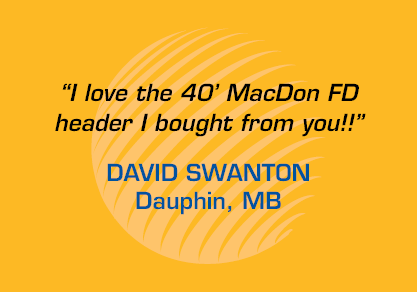 "Testimonial - ""I love the 40' MacDon FD header I bought from you!"""